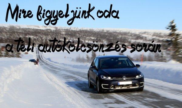 Mire figyeljünk oda a téli autókölcsönzés során
