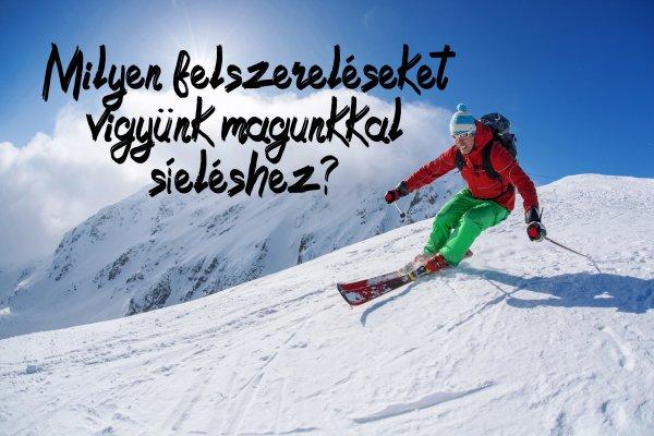 Milyen felszerelésekkel induljunk el síelni?